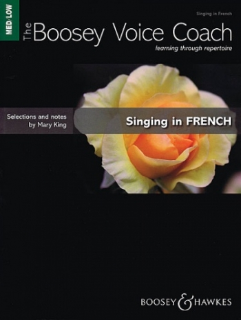 The Boosey Voice Coach: Medium Low Voice: Singing In French (mary King)