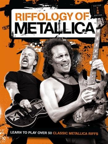 Metallica: Riffology: Learn To Play 50 Riffs: Guitar
