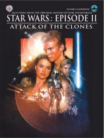 Star Wars Episode 2 Attack Of The Clones: Tenor Saxophone: Book & CD