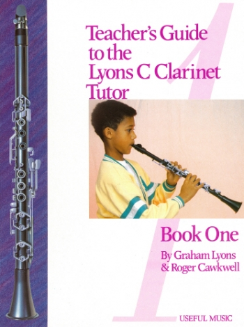 C Clarinet: Teachers Guide To The Lyons C Clarinet