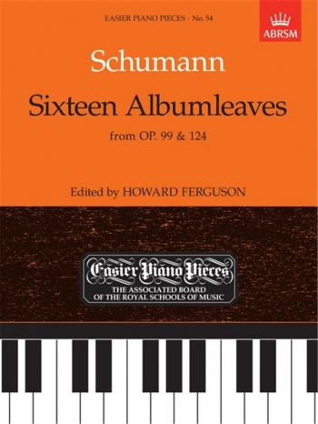 16 Album Leaves Op.99 and 124: Epp54 (Easier Piano Pieces) (ABRSM)