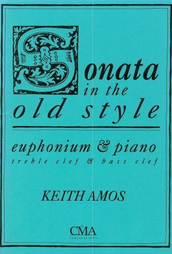 Sonata In The Old  Style: Treble Clef Or Bass Clef: Euphonium(CMA)