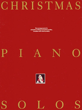Christmas Piano Solos: 30 Seasonal Favourites: Piano With Chord Symbols
