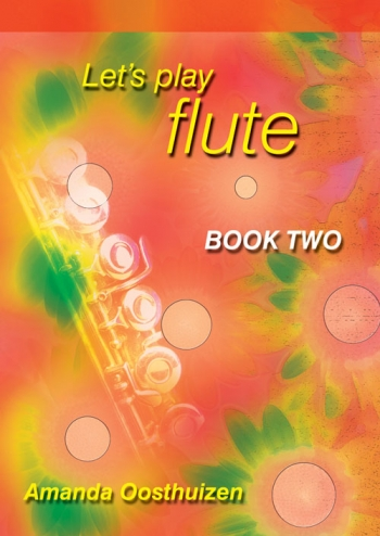 Lets Play Flute: 2 (oosthuizen)
