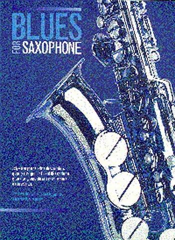 Blues For Saxophone: Alto Or Tenor Sax
