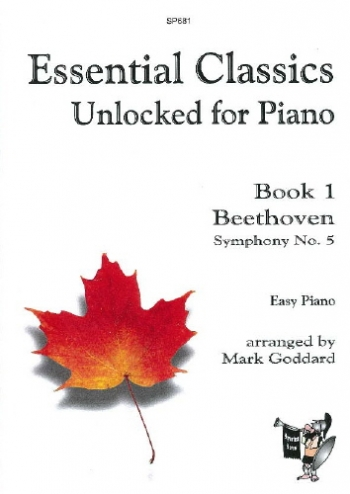 Essential Classics Unlocked For Piano Book 1: Beethoven Symphony No5 (goddard)