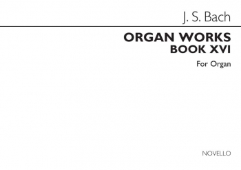 Organ Works Book 16: 6 Schubler Chorale Preludes And Part III Of The Clavierubung (Novello)