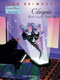 Chopin Made Easy: Piano Solo (Brimhall)