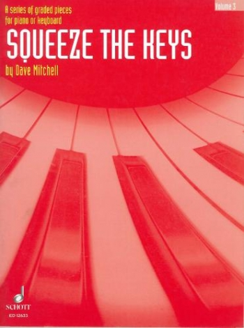 Squeeze The Keys: Book 3: Piano