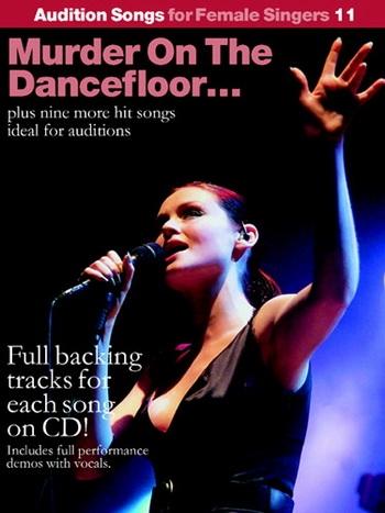 Audition Songs: 11: For Female Singers: Murder On The Dance Floor: Book & Cd