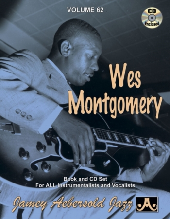 Aebersold Vol.62: Wes Montgomery: All Instruments: Book & CD