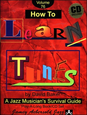 Aebersold Vol.76: David Baker - How To Learn Tunes: All Instruments: Book & CD