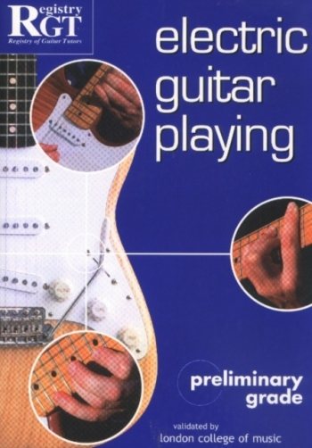 Registry Of Guitar Tutors: Electric Guitar Playing: Gr Prelim: Handbook