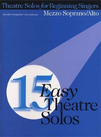 15 Easy Theatre Solos For Beginning Singers: Mezzo Soprano: Vocal
