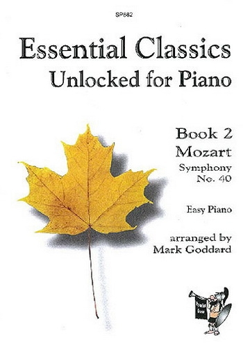 Essential Classics Unlocked For Piano Book 2: Mozart Symphony No40 (goddard)