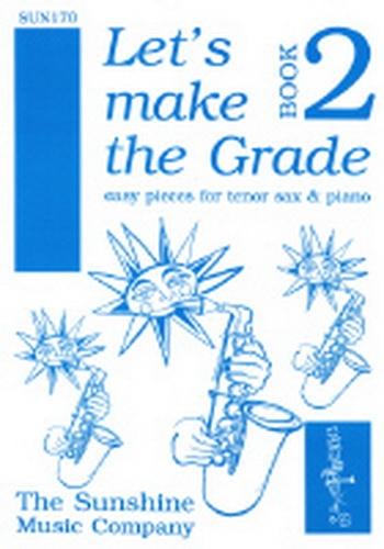 Lets Make The Grade: 2: Tenor Saxophone