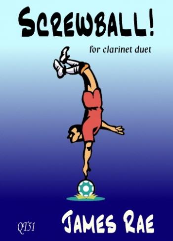 Screwball: Clarinet Duet  (James Rae)