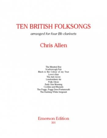 Ten British Folksongs: Clarinet Quartet Arranged For 4 Bb Clarinets (Allen)
