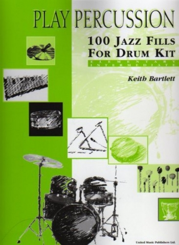 Play Percussion: 100 Jazz Fills For Drum Kit