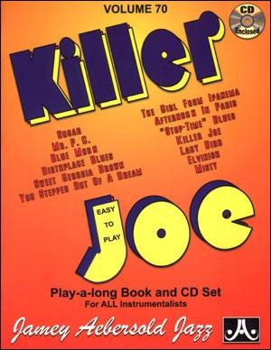 Aebersold Vol.70: Killer Joe: All Instruments: Book & CD