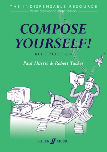 Compose Yourself: Ks3 and 4: Music Composition: Teachers Book