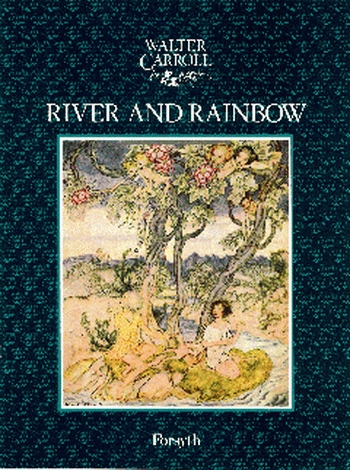 River And Rainbow: Piano (Walter Carroll)