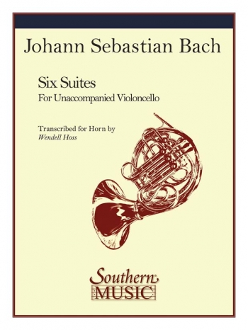 Six  Suites For Horn: Composed For Unaccompanied Cello: French Horn