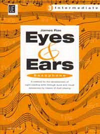 Eyes And Ears 3 Intermediate: Saxophone Sight-reading in 4 Steps