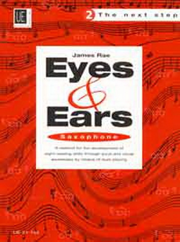 Eyes And Ears 2 The Next Step: Saxophone Sight-reading in 4 Steps