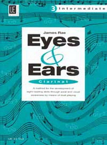 Eyes And Ears 3: Intermeadiate: Clarinet Sight-Reading in 4 Steps (James Rae)
