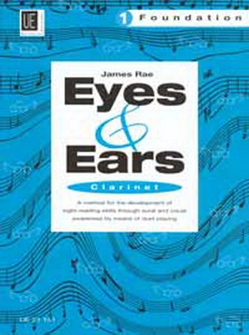 Eyes And Ears 1: Foundation: Clarinet Sight-Reading in 4 Steps (James Rae)