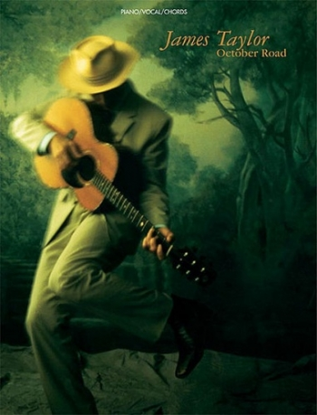 James Taylor: October Road: Piano Vocal Guitar