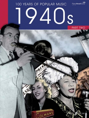 100 Years Of Popular Music 40s: Vol.2: Piano Vocal Guitar