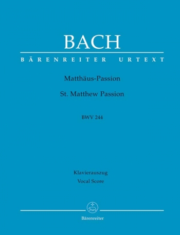 St Matthew Passion: Bwv244: Vocal Score (Barenreiter)