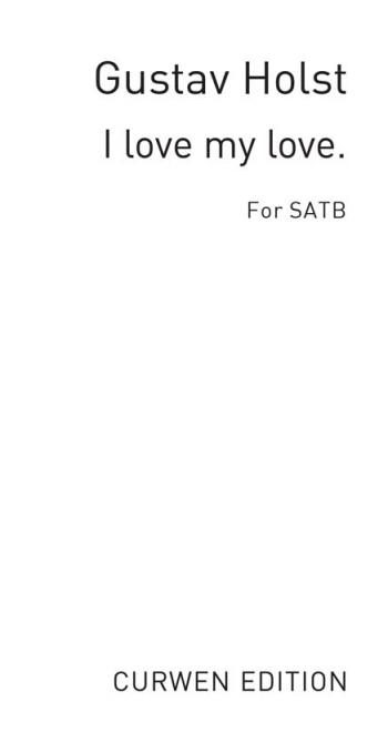 I Love My Love Vocal SATB (Archive)