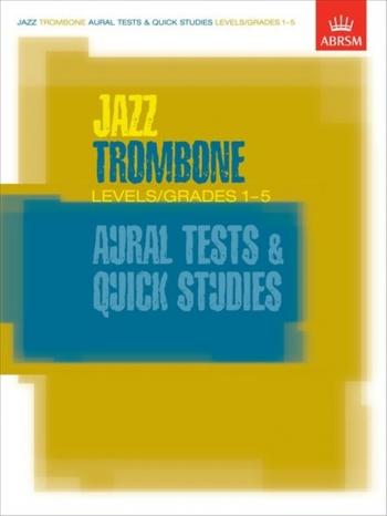 ABRSM Jazz Trombone Aural Test and Quick Studies: Grade 1-5