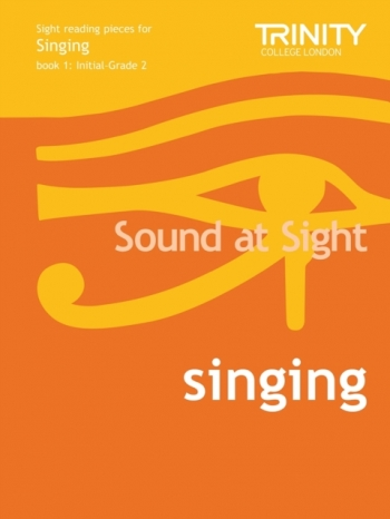 Trinity College London Sound At Sight Singing Book 1: Grade Initial-2 Sight-Reading
