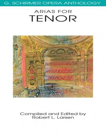 Schirmer Opera Anthology: Arias For Tenor