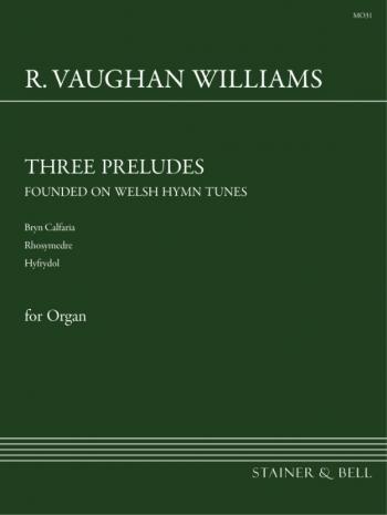 Three Preludes On Welsh Hymn Tunes: Organ