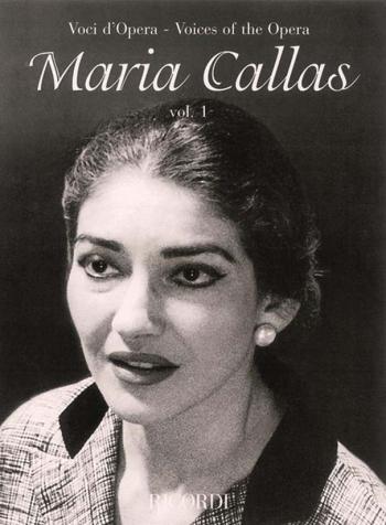 Voices Of The Opera Maria Callas Vol 1 (Soprano) Voice & Piano