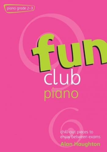 Fun Club: Grade 2-3: Piano Solo (Haughton)
