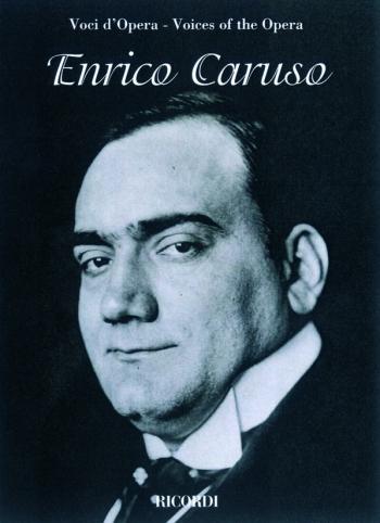 Voices Of The Opera Enrico Caruso (tenor): Voice & Piano (Ricordi)