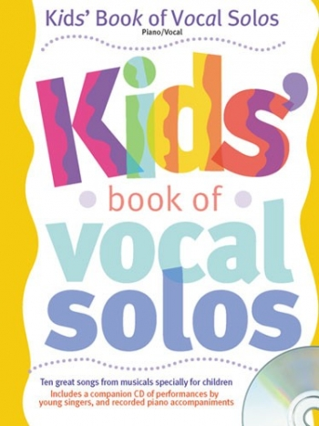 Kids Book Of Vocal Solos: Piano And Vocal Book & Cd