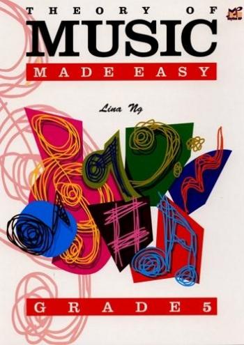 Theory Of Music Made Easy: Grade 5 (Lina NG)