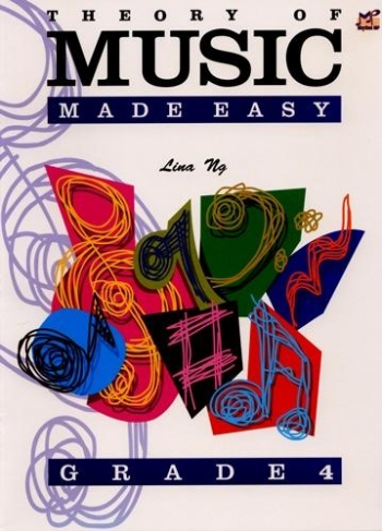 Theory Of Music Made Easy: Grade 4 (Lina NG)