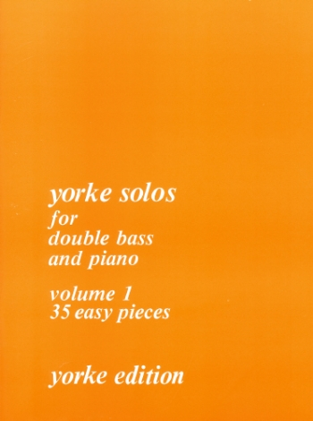 Yorke Solos For Double Bass And Piano:  Vol.1