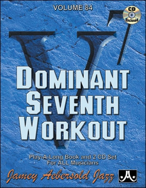 Aebersold Vol.84: Dominant 7th Workout: All Instruments: Book & CD