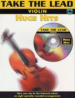 Take The Lead: Huge Hits: Violin Book & Cd