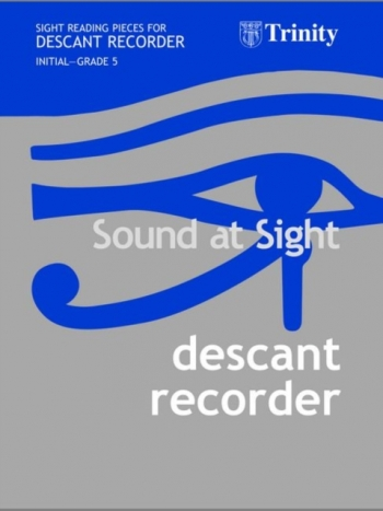 Trinity College London Sound At Sight Descant Recorder Book 1: Grade Initial-5 Sight-Reading