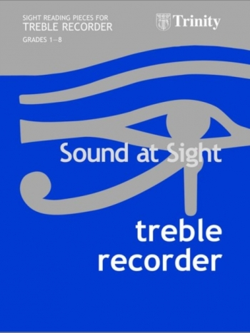 Trinity College London Sound At Sight Treble Recorder: Grade 1-8 Sight-Reading